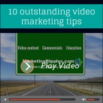 10 outstanding video marketing tips
